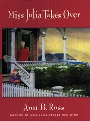 Miss Julia Takes Over ebook by Ann B. Ross