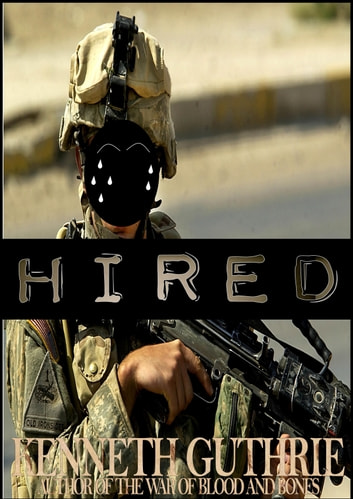Hired (Hired Action Thriller Series #1) eBook by Kenneth Guthrie