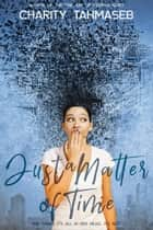 Just a Matter of Time ebook by Charity Tahmaseb