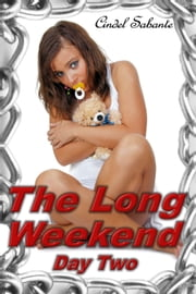 The Long Weekend- Day Two - The Long Weekend, #2 ebook by Cindel Sabante
