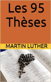 Les 95 Thèses ebook by Martin Luther,Charles Read