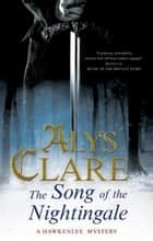 Song of the Nightingale ebook by Alys Clare