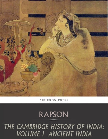 The Cambridge History of India: Volume 1, Ancient India ebook by E.J. Rapson