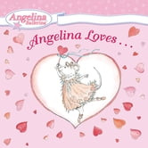 Angelina Loves... ebook by Grosset & Dunlap
