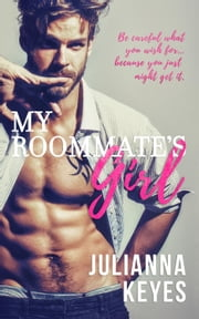 My Roommate's Girl eBook von Julianna Keyes