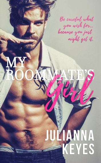 My Roommate's Girl ebook by Julianna Keyes