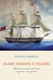 Mare Uomini e Velieri eBook by Walter Lipartiti