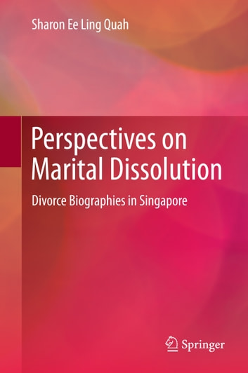 Perspectives on Marital Dissolution - Divorce Biographies in Singapore 電子書 by Sharon Ee Ling Quah