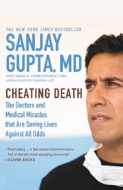 Cheating Death - The Doctors and Medical Miracles that Are Saving Lives Against All Odds ebook by Sanjay Gupta