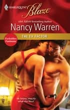 The Ex Factor ebook by Nancy Warren