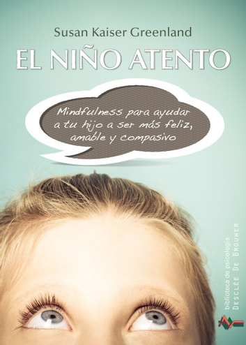 El niño atento ebook by Susan Kaiser Greenland
