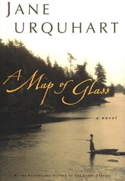 A Map of Glass ebook by Jane Urquhart