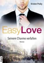 Easy Love - Seinem Charme verfallen ebook by Kristen Proby, Stephanie Pannen