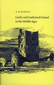 Gaelic and Gaelicised Ireland ebook by Kenneth Nicholls