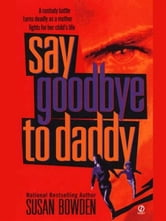 Say Goodbye to Daddy ebook by Susan Bowden