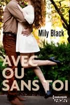 Avec ou sans toi ebook by Mily Black