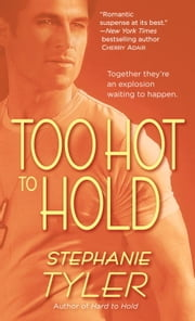 Too Hot to Hold - A Novel ebook by Stephanie Tyler