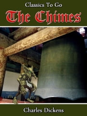 The Chimes - Revised Edition of Original Version ebook by Charles Dickens