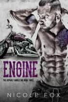Engine (Book 3) - Asphalt Angels MC, #3 ebook by