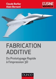 Fabrication additive ebook by Claude Barlier,Alain Bernard