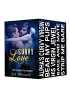Curvy Love: BBW Paranormal Romance Boxed Set ebook by Liz Woody