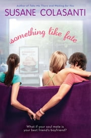 Something Like Fate ebook by Susane Colasanti