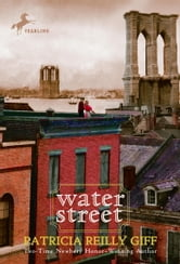 Water Street ebook by Patricia Reilly Giff