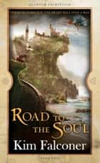 Road to the Soul - Quantum Encryption Bk 2 ebook by Kim Falconer