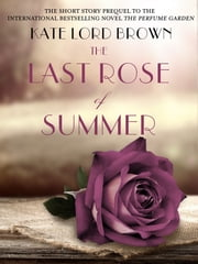The Last Rose of Summer ebook by Kate Lord Brown