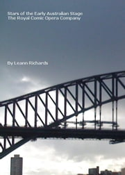Stars of the Early Australian Stage. The Royal Comic Opera Company ebook by Leann Richards