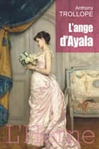 L'ange d'Ayala ebook by Anthony Trollope