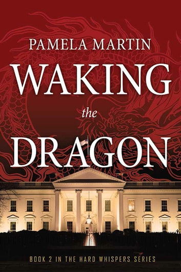 Waking the Dragon - Book 2 in the Hard Whispers Series ebook by Pamela Martin