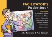 Facilitator's Pocketbook - 2nd Edition ebook by John Townsend,Paul Donovan