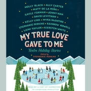 My True Love Gave to Me - Twelve Holiday Stories audiobook by