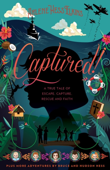 Captured!: A True Tale of Escape, Capture, Rescue and Faith ebook by Arlene Hess Elkins