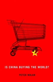 Is China Buying the World? ebook by Peter Nolan