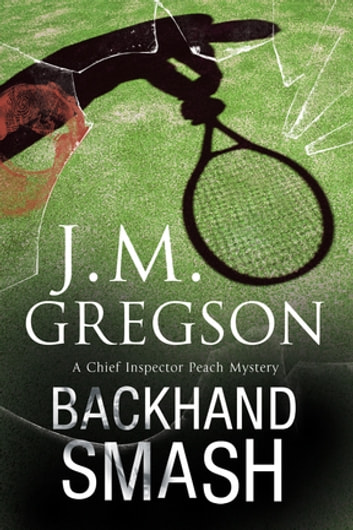 Backhand Smash - A British police procedural ebook by J. M. Gregson