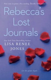 Rebecca's Lost Journals - Volumes 2-5 ebook by Lisa Renee Jones