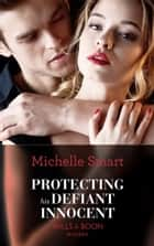Protecting His Defiant Innocent (Mills & Boon Modern) (Bound to a Billionaire, Book 1) ebook by Michelle Smart