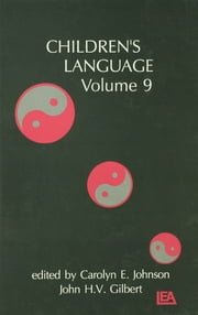Children's Language - Volume 9 ebook by Carolyn E. Johnson,John H.V. Gilbert