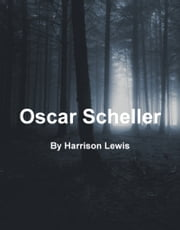 Oscar Scheller ebook by Harrison Lewis