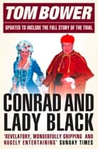 Conrad and Lady Black: Dancing on the Edge (Text Only) ebook by Tom Bower