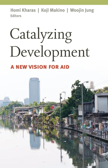 Catalyzing Development - A New Vision for Aid eBook by
