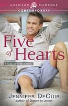 Five of Hearts - A Scallop Shores novel ebook by Jennifer DeCuir