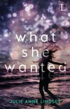 What She Wanted ekitaplar by Julie Anne Lindsey
