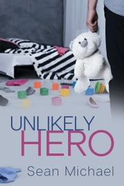 Unlikely Hero ebook by Sean Michael