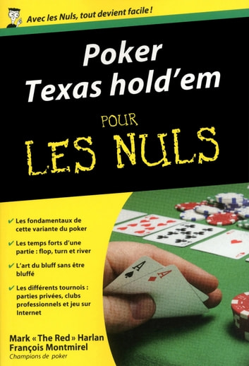 "Poker Texas Hold'em Poche Pour les Nuls ebook by François MONTMIREL,Mark ""The red"" HARLAN"