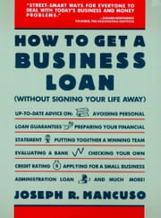 How to Get a Business Loan ebook by Joseph R. Mancuso