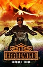 The Harrowing ebook by Robert E. Dunn