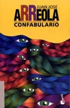Confabulario ebooks by Juan José Arreola